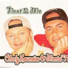 Charly Lownoise & Mental Theo - Next 2 Me (1998) [FLAC]