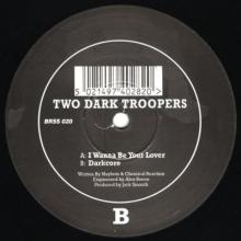 Two Dark Troopers - I Wanna Be Your Lover / Darkcore (1993) [FLAC]