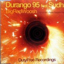 Durango 95 feat. Sudha - Big Red Woosh (2001) [FLAC] download
