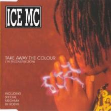ICE MC - Take Away The Colour (95 Reconstruction) (1995) [FLAC] download