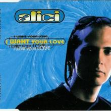 Alici - I Want Your Love (1996) [FLAC] download