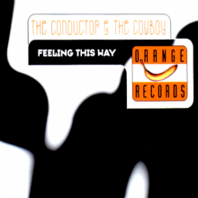 The Conductor & The Cowboy – Feeling This Way (2000) [FLAC]