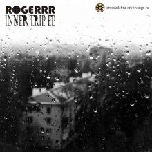 Rogerrr – Inner Trip EP