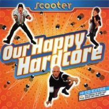 Scooter - Our Happy Hardcore (1996) [FLAC]