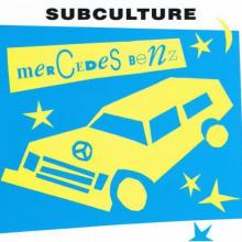 Subculture - Mercedes Benz (1993) [FLAC] download