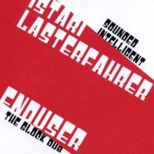 Istari Lasterfahrer & Enduser - Sounded Intelligent & The Glock Dub (2005) [FLAC]