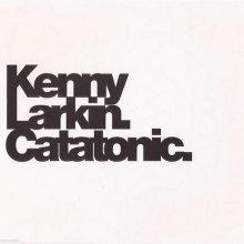 Kenny Larkin - Catatonic (1994) [FLAC] download