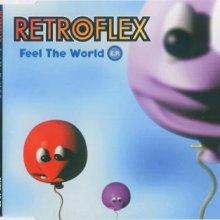 Retroflex - Feel The World