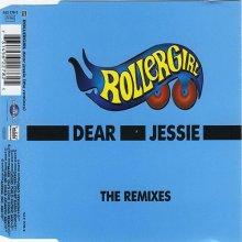 Rollergirl - Dear Jessie (The Remixes) (1999)