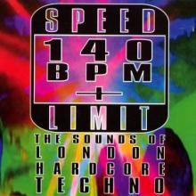 VA - Speed Limit 140 BPM+: The Sounds Of London Hardcore Techno (1993) [FLAC]