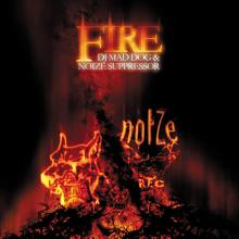DJ Mad Dog & Noize Suppressor - Fire (2007) [FLAC]