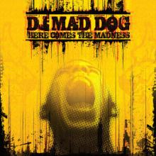 DJ Mad Dog - Here Comes The Madness (2010) [FLAC]