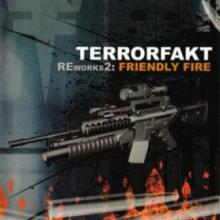 Terrorfakt - Reworks2: Friendly Fire (2007) [FLAC]