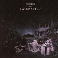 DJ Hidden - The Later After (2007) [FLAC]