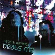 Seba & Paradox - Beats Me (2006) [FLAC]