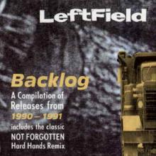 Leftfield - Backlog (1992) [FLAC]