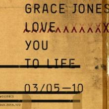 Grace Jones – Love You To Life (2010) [Flac]