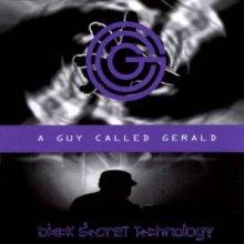 A Guy Called Gerald - Black Secret Technology (1995) [FLAC]