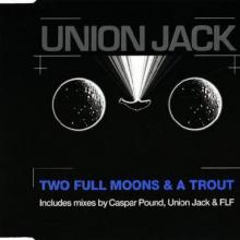 Union Jack - Two Full Moons & A Trout (1994) [FLAC]