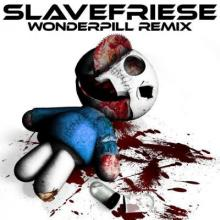 Slavefriese - Wonderpill (Remix) (2013) [FLAC]