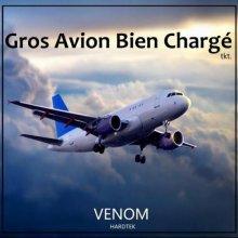 Venom Hardtek - Gros Avion Bien Charge (2021) [FLAC]