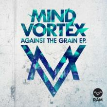 Mind Vortex - Against The Grain EP. (2015) [FLAC]