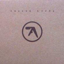 Aphex Twin - Chosen Lords (2006) [FLAC]