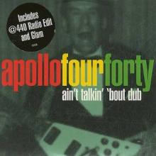 Apollo Four Forty - Ain't Talkin' 'Bout Dub (1997) [FLAC]