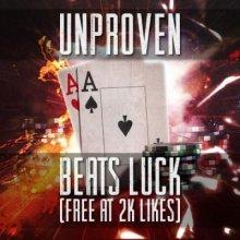 Unproven - Beats Luck