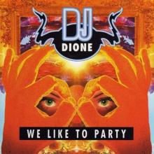 DJ Dione - We Like To Party (1996) [FLAC]