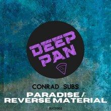 Conrad Subs - Paradise Reverse Material (2020) [FLAC]