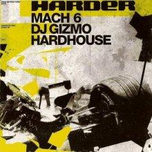 DJ Gizmo - Harder Mach 6 (2003) [FLAC]