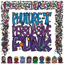 Phuture T - Persuasive Funk (2020) [FLAC]