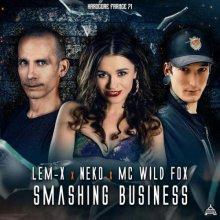 Lem-X & Neko & Mc Wild Fox - Smashing Business (2021) [FLAC]