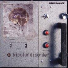 Brain Damage - Bipolar Disorder (1999) [FLAC]