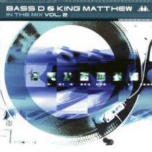 VA - Bass-D & King Matthew - In The Mix Vol. 2 (2001) [FLAC]