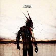 The Blood Of Heroes - The Blood Of Heroes (2010) [FLAC]