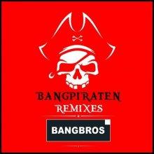 Bangbros - Bangpiraten (Remixes) (2020) [FLAC]