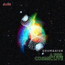 Drumagick - A Feel Cosmic Live (2020) [FLAC]