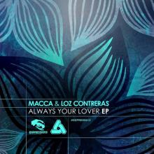 Macca & Loz Contreras - Always Your Lover Ep (2014) [FLAC]