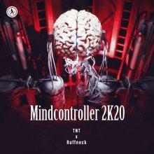 TNT & Ruffneck - Mindcontroller 2K20 (2020) [FLAC]