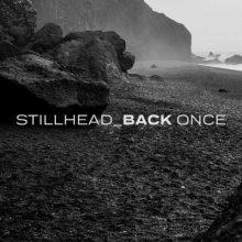 Stillhead - Back Once (2021) [FLAC]