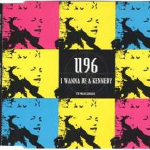U96 - I Wanna Be A Kennedy (1992) [FLAC]