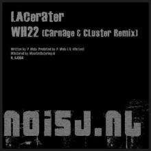 Lacerater - WH22 (Carnage & Cluster Remix)