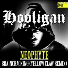 Neophyte - Braincracking (Yellow Claw Remix) (2012) [WAV]