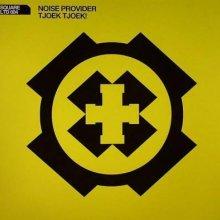 Noise Provider - Tjoek Tjoek! (2008) [FLAC]