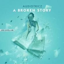 Audiotricz - A Broken Story (2015) [FLAC]