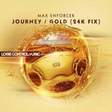 Max Enforcer - Journey / Gold (24K Fix) (2014) [WAV]