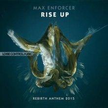 Max Enforcer - Rise Up (Rebirth Anthem 2015) (2015) [WAV]