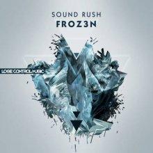Sound Rush - Froz3n (2015) [FLAC]